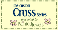 The Custom Cross Series ... handpainted by Painted Jewels!